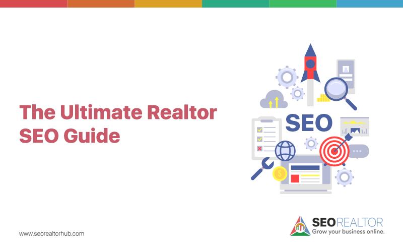 The Ultimate Realtor SEO Guide